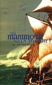 The Mammoth Sails Tonight!