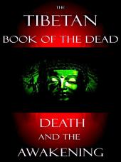 The Tibetan Book Of The Dead: Death And The Awakening