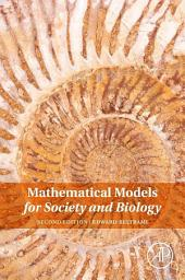 Mathematical Models for Society and Biology: Edition 2