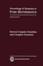 Several Complex Variables and Complex Geometry