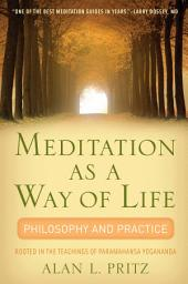 Meditation as a Way of Life: Philosophy and Practice