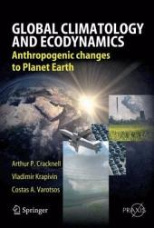 Global Climatology and Ecodynamics: Anthropogenic Changes to Planet Earth