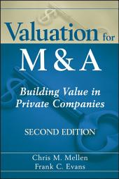 Valuation for M&A: Building Value in Private Companies, Edition 2