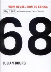 From Revolution to Ethics: May 1968 and Contemporary French Thought