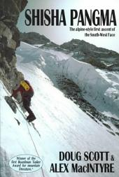 The Shisha Pangma: The Alpine-style First Ascent of the South-west Face