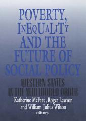 Poverty, Inequality, and the Future of Social Policy: Western States in the New World Order