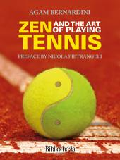 The Zen and the Art of Playing Tennis