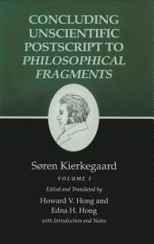 Kierkegaard's Writings, XII: Concluding Unscientific Postscript to Philosophical Fragments
