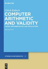 Computer Arithmetic and Validity: Theory, Implementation, and Applications