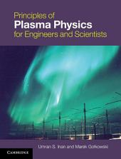 Principles of Plasma Physics for Engineers and Scientists