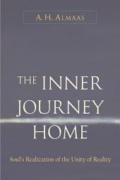 The Inner Journey Home: Soul's Realization of the Unity of Reality