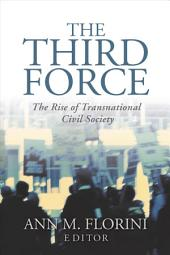 Third Force, The; The Rise of Transnational Civil Society