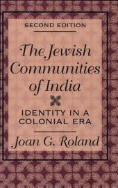 The Jewish Communities of India: Identity in a Colonial Era