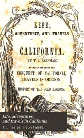 Life, Adventures and Travels in California