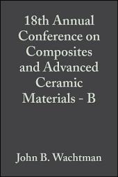 18th Annual Conference on Composites and Advanced Ceramic Materials - B: Ceramic Engineering and Science Proceedings, Volume 15