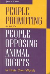 People Promoting and People Opposing Animal Rights: In Their Own Words