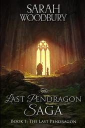 The Last Pendragon (The Last Pendragon Saga Book 1)