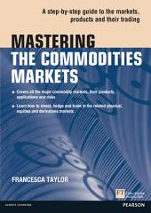 Mastering the Commodities Markets ePub eBook: A step-by-step guide to the markets, products and their trading