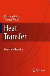 Heat Transfer: Basics and Practice