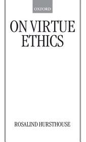 On Virtue Ethics