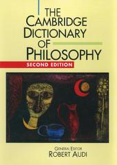 The Cambridge Dictionary of Philosophy: Edition 2