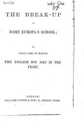 The Break-up of Dame Europa's School, Or, What Came of Making the English Boy Join in the Fight