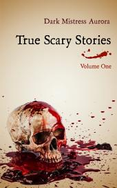 True Scary Stories: Volume One: The Shadow Man