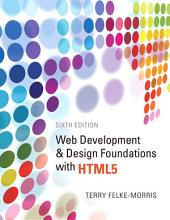 Web Development and Design Foundations with HTML5: Edition 6