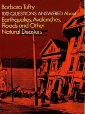 1001 Questions Answered About: Earthquakes, Avalanches, Floods and Other Natural Disasters