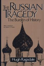 The Russian Tragedy: The Burden of History