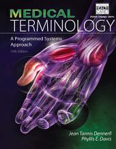 Medical Terminology: A Programmed Systems Approach: Edition 10