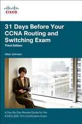 31 Days Before Your CCNA Routing and Switching Exam: A Day-By-Day Review Guide for the ICND2 (200-101) Certification Exam, Edition 3