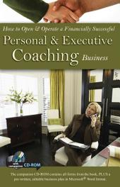 How to Open & Operate a Financially Successful Personal and Executive Coaching Business: With Companion CD-ROM