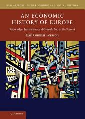 An Economic History of Europe: Knowledge, Institutions and Growth, 600 to the Present