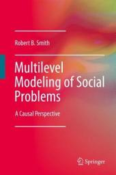 Multilevel Modeling of Social Problems: A Causal Perspective