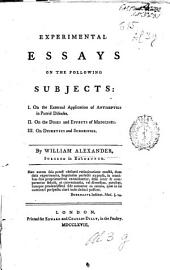 Experimental essays on the following subjects: I. On the external application of antiseptics in putrid diseases. II. On the doses and effects of medicines. III. On diuretics and sudorifics