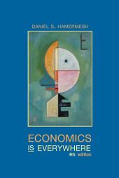 Economics is Everywhere: Edition 4