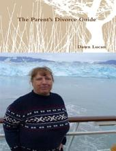 The Parent's Divorce Guide