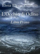 L'Occhio di Odino - Libro Primo