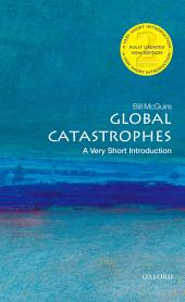 Global Catastrophes: A Very Short Introduction: Edition 2