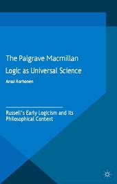 Logic as Universal Science: Russell's Early Logicism and its Philosophical Context
