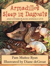 Armadillos Sleep in Dugouts