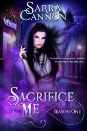Sacrifice Me: The Complete Season One