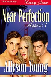 Near Perfection [Aspire 1]