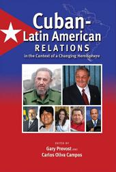 Cuban-Latin American Relations in the Context of a Changing Hemisphere
