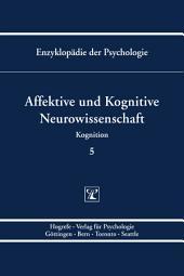 Enzyklopädie der Psychologie / Themenbereich C: Theorie und Forschung / Kognition / Affektive und Kognitive Neurowissenschaft