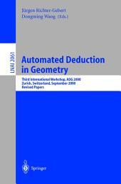 Automated Deduction in Geometry: Third International Workshop, ADG 2000, Zurich, Switzerland, September 25-27, 2000, Revised Papers