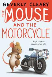 The Mouse and the Motorcycle: Book 1