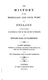 The History of the Rebellion and Civil Wars in England: To which is Added an Historical View of the Affairs of Ireland