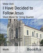 I Have Decided to Follow Jesus: Sheet Music for String Quartet